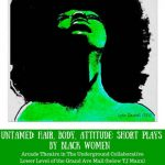 MPower Theater Group Presents UnTamed: Hair, Body, Attitude: Short Plays by Black Women