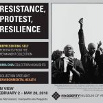 Resistance, Protest, Resilience Exhibition Feb 2 to May 20