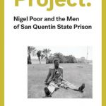 The San Quentin Project: Niger Poor and the Men of San Quentin State Prison